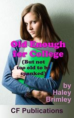 Old Enough for College (But not too old to be spanked)